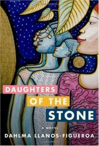 Daughters of the Stone, by Dahlma Llanos-Figueroa