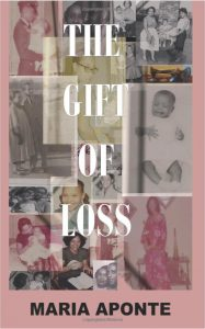 Gift of Loss Maria Aponte
